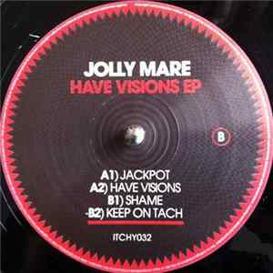 Jolly Mare - Have Visions E.P.
