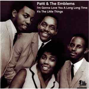 Patti & The Emblems - I'm Gonna Love You A Long, Long Time / It's The Little Things