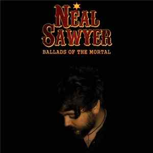 Neal Sawyer - Ballads of the Mortal