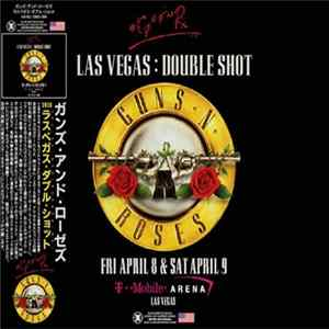 Guns N' Roses - 2016 Las Vegas: Double Shot