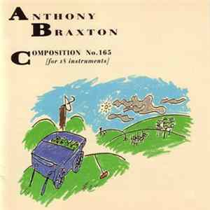 Anthony Braxton - Composition No.165 [For 18 Instruments]