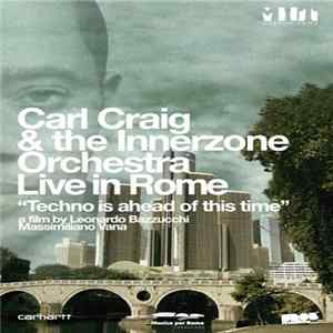 "Carl Craig & Innerzone Orchestra - Live In Rome - ""Techno Is Ahead Of This Time"""
