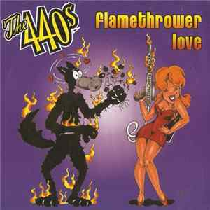The 440's - Flamethrower Love