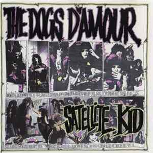 The Dogs D'Amour - Satellite Kid