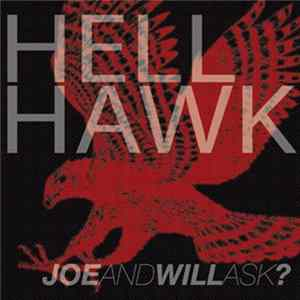 Joe And Will Ask? - Hell Hawk