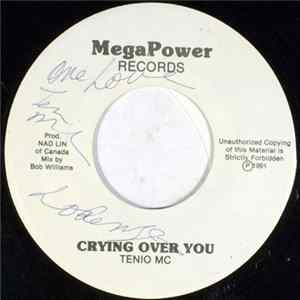 Tenio MC - Crying Over You