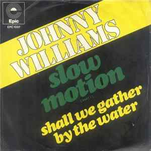 Johnny Williams - Slow Motion (Part 1)