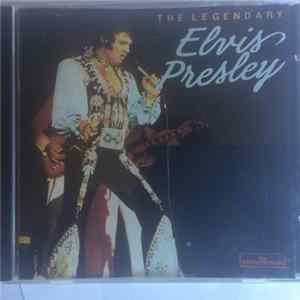 Elvis Presley - The Legendary Elvis Presley