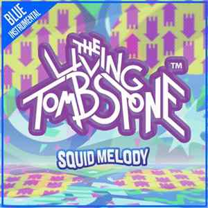 The Living Tombstone - Squid Melody (Blue Version) (Instrumenta)