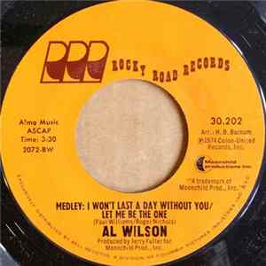 Al Wilson - Medley: I Won't Last A Day Without You / Let Me Be The One