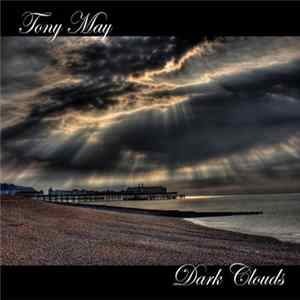 Tony May - Dark Clouds
