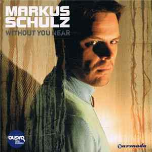 Markus Schulz - Without You Near