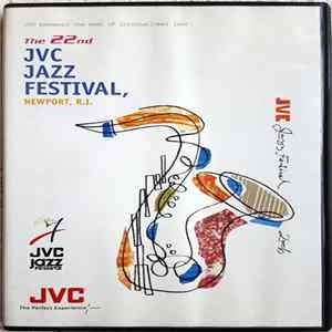 Various - The 22nd JVC Jazz Festival, Newport, R.I.