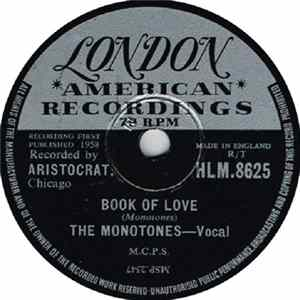 The Monotones - Book Of Love / You Never Loved Me
