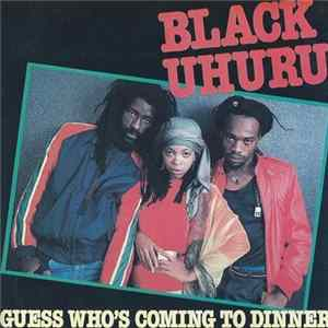 Black Uhuru - Guess Who's Coming To Dinner