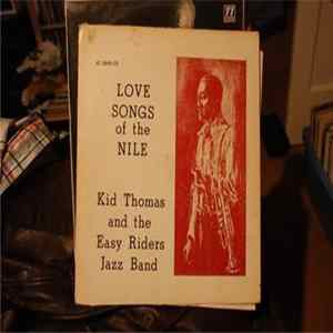 Kid Thomas, The Easy Riders Jazz Band - Love Songs Of The Nile