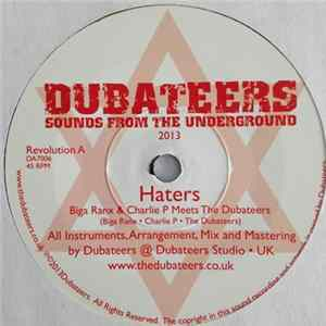 Biga & Charlie P Meets The Dubateers - Haters / Greener