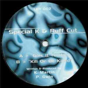 Special K & Ruff Cut - Give It To Um / Kill Or Be Killed