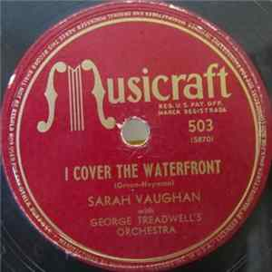Sarah Vaughan With George Treadwell's Orchestra - I Cover The Waterfront / I Don't Stand A Ghost Of A Chance With You