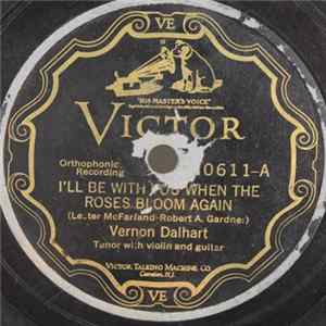 Vernon Dalhart - I'll Be With You When The Roses Bloom Again / The Mississippi Flood