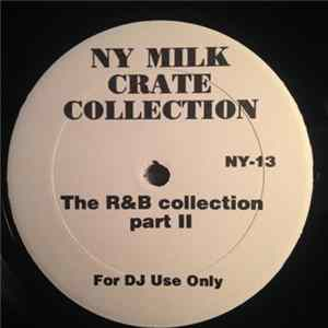 Various - NY Milk Crate 13 The R&B Collection Part II