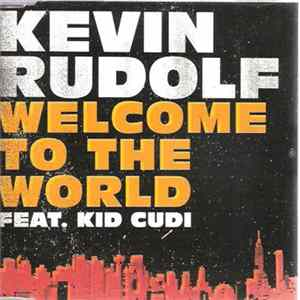 Kevin Rudolf Feat. Kid Cudi - Welcome To The World